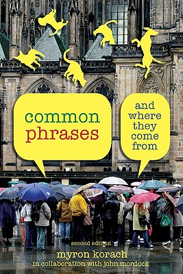 Common Phrases And Where They Come From By Korach, Myron/ Mordock, John B. (COL)